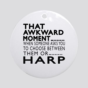 Harp Awkward Moment Designs Round Ornament