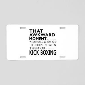 Kick Boxing Awkward Moment Aluminum License Plate