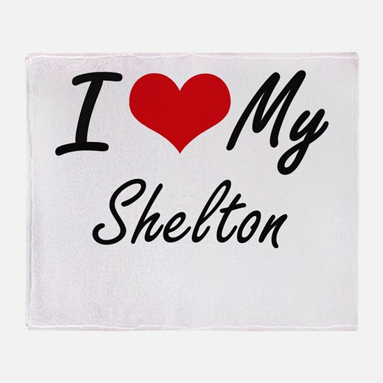 I Love My Shelton Throw Blanket