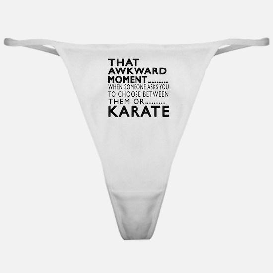 Karate Awkward Moment Designs Classic Thong