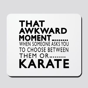 Karate Awkward Moment Designs Mousepad