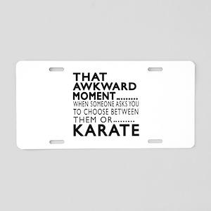 Karate Awkward Moment Desig Aluminum License Plate