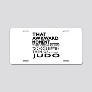 Judo Awkward Moment Designs Aluminum License Plate