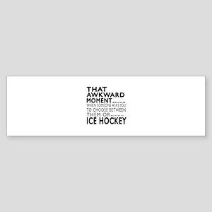 Ice Hockey Awkward Moment Designs Sticker (Bumper)