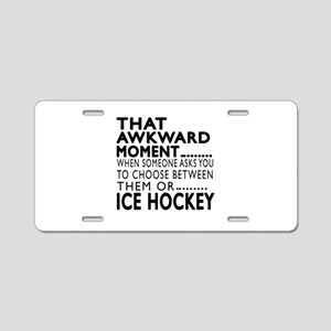 Ice Hockey Awkward Moment D Aluminum License Plate