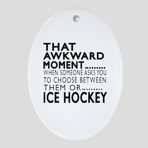 Ice Hockey Awkward Moment Designs Oval Ornament