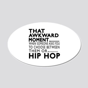 Hip Hop Awkward Moment Desig 20x12 Oval Wall Decal