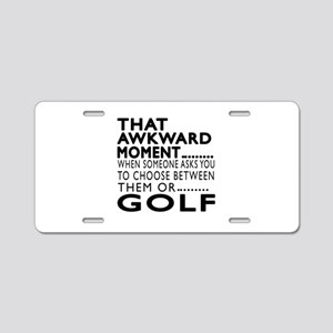 Golf Awkward Moment Designs Aluminum License Plate