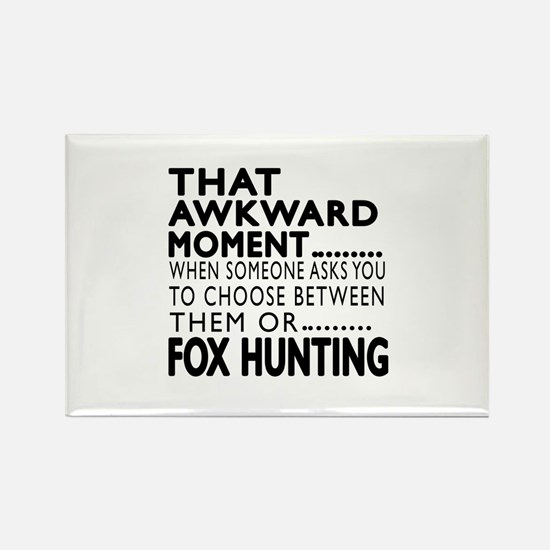 Fox Hunting Awkward Moment Design Rectangle Magnet