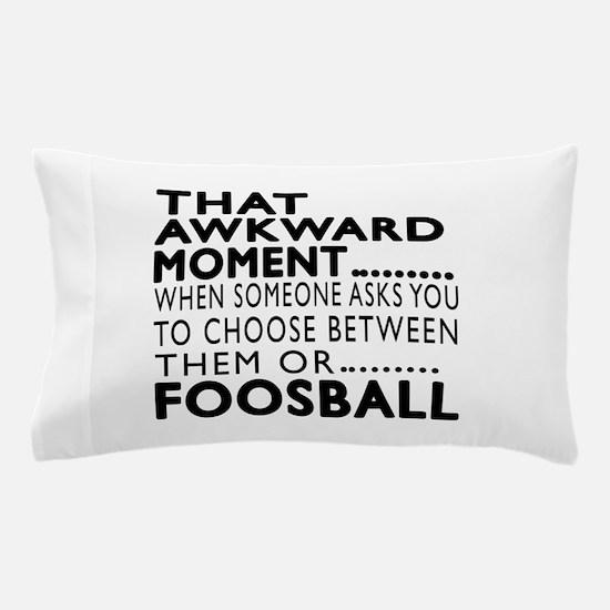 Foosball Awkward Moment Designs Pillow Case