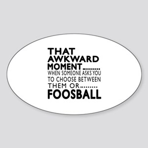 Foosball Awkward Moment Designs Sticker (Oval)