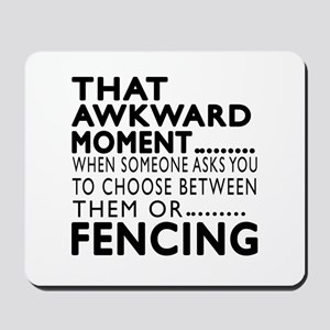 Fencing Awkward Moment Designs Mousepad
