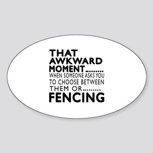 Fencing Awkward Moment Designs Sticker (Oval)