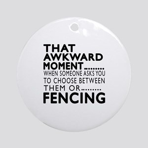 Fencing Awkward Moment Designs Round Ornament