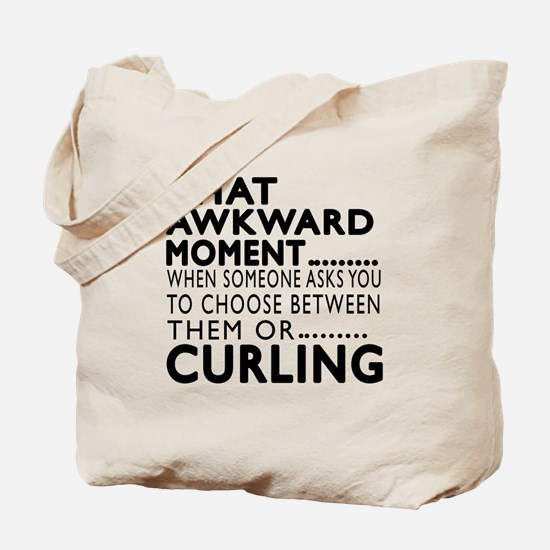 Curling Awkward Moment Designs Tote Bag