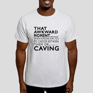 Caving Awkward Moment Designs Light T-Shirt