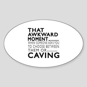 Caving Awkward Moment Designs Sticker (Oval)