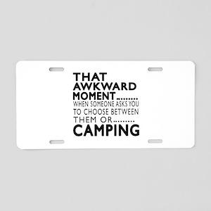 Camping Awkward Moment Desi Aluminum License Plate