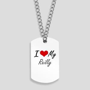 I Love My Reilly Dog Tags