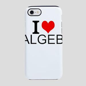 I Love Algebra iPhone 8/7 Tough Case