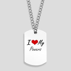 I Love My Powers Dog Tags
