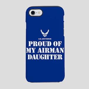 Proud of my Airman Daughter iPhone 8/7 Tough Case