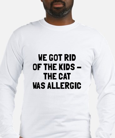Cat was allergic Long Sleeve T-Shirt