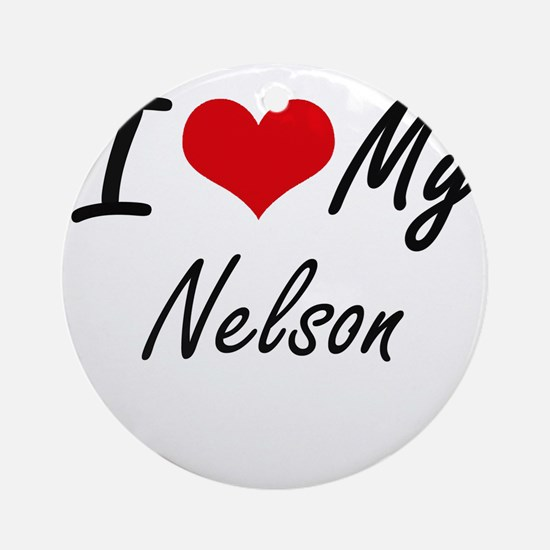 I Love My Nelson Round Ornament