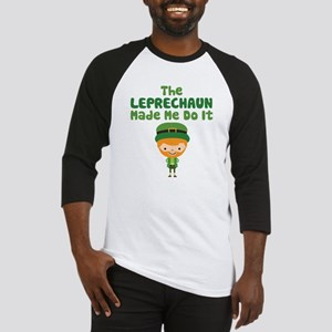 Leprechaun Made Me Baseball Jersey