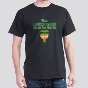 Leprechaun Made Me Dark T-Shirt