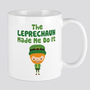 Leprechaun Made Me Mug