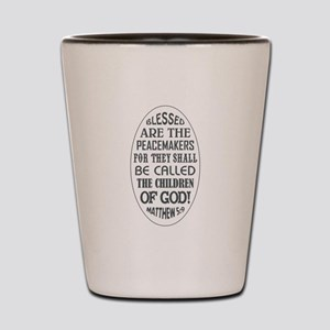 BLESSED ARE... Shot Glass