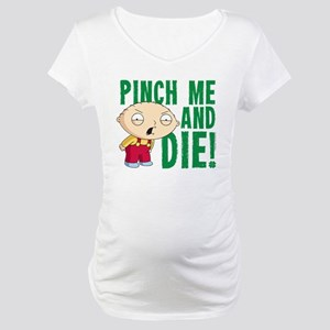 Family Guy Pinch Me Maternity T-Shirt
