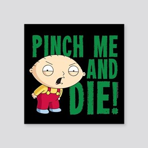"""Family Guy Pinch Me Square Sticker 3"""" x 3"""""""
