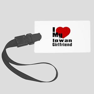 I Love My Iowan Girlfriend Large Luggage Tag
