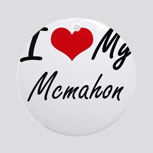 I Love My Mcmahon Round Ornament