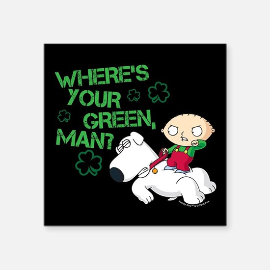 """Family Guy Where's Your Gre Square Sticker 3"""" x 3"""""""