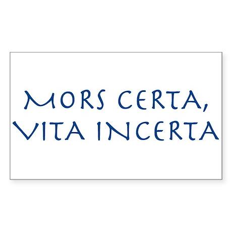 MORS CERTA, VITA INCERTA Rectangle Sticker