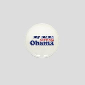 My Mama Loves Obama Mini Button