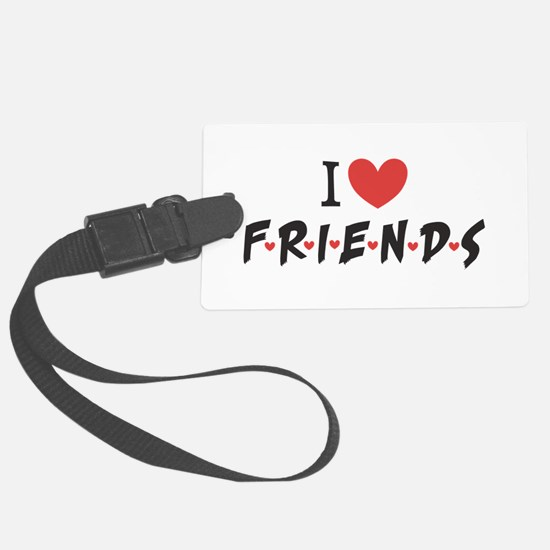 I heart Friends TV Show Luggage Tag