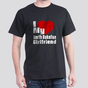 I Love My North Dakotan Girlfriend Dark T-Shirt