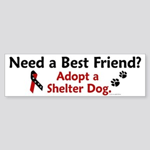 Need A Best Friend 1 Bumper Sticker