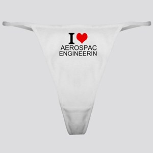 I Love Aerospace Engineering Classic Thong