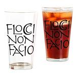 Flocci Non Facio Drinking Glass