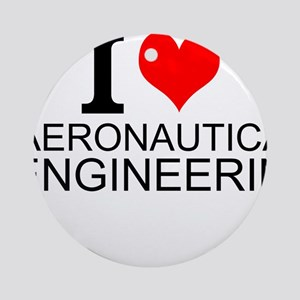 I Love Aeronautical Engineering Round Ornament