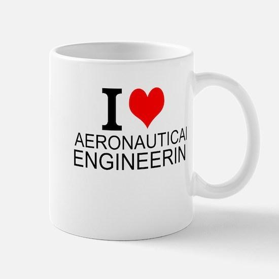 I Love Aeronautical Engineering Mugs