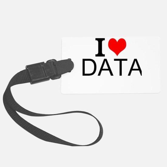 I Love Data Luggage Tag