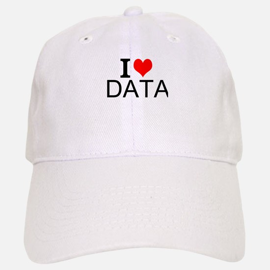 I Love Data Baseball Baseball Baseball Cap