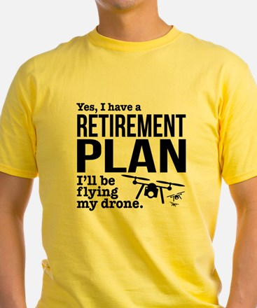 Drone Retirement Plan T-Shirt