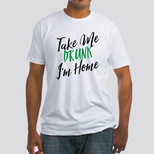 Take Me Drunk I'm Home St. Patrick's Day T-Shirt